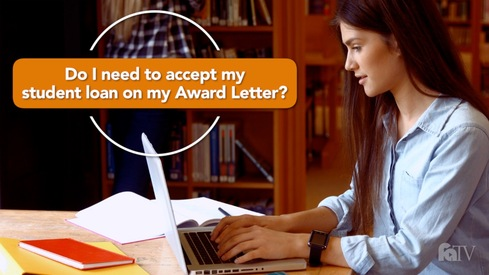 Do I need to accept my student loan on my Award Letter?