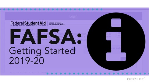 FAFSA®: Getting Started 2019-20