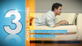 Thumbnail of A Minute to Learn It - 3 Things You Need to Know About Registering for Classes