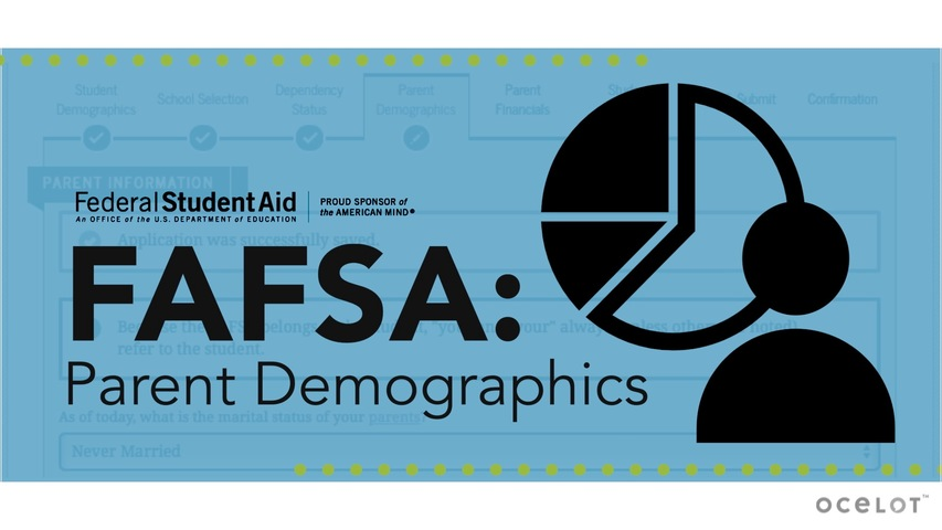 Trending Video FAFSA®: Parent Demographics