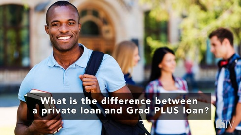 What is the difference between a private loan and Grad PLUS loan?