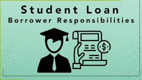 Thumbnail of Student Loan Borrower Responsibilities