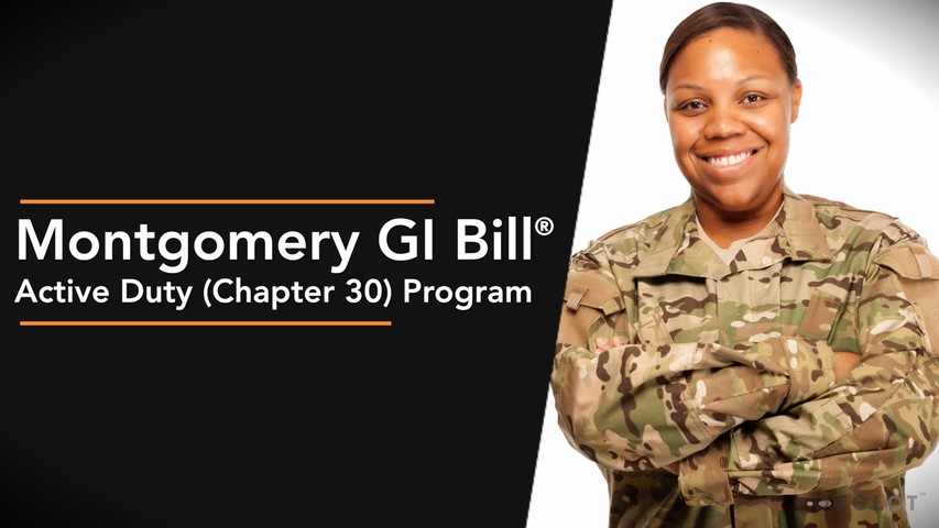 Trending Video Montgomery GI Bill ®  Active Duty (Chapter 30) Program