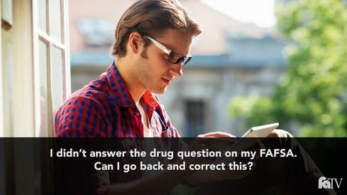 I didn't answer the drug question on my FAFSA, can I go back and correct this?