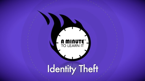A Minute to Learn It - Identity Theft