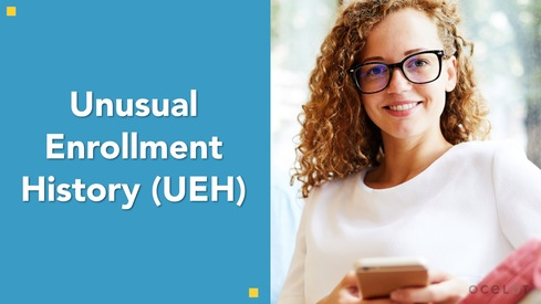 Unusual Enrollment History (UEH)