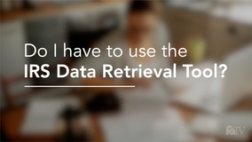 Thumbnail of Do I have to use the IRS Data Retrieval Tool?