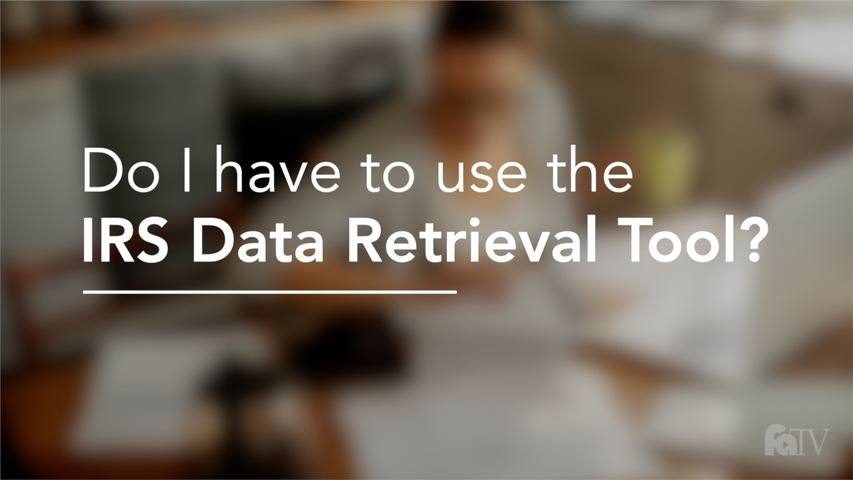 Trending Video Do I have to use the IRS Data Retrieval Tool?