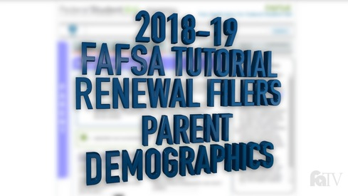 2018-19 FAFSA Tutorial Renewal Filers - Parent Demographics