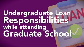Thumbnail of Undergraduate Loan Responsibilities while Attending Graduate School