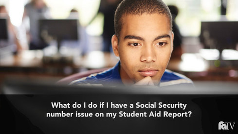 What do I do if I have a Social Security Number issue on my Student Aid Report?