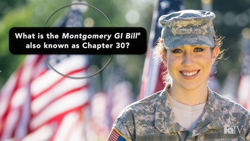 What is the Montgomery GI Bill ® also known as Chapter 30?