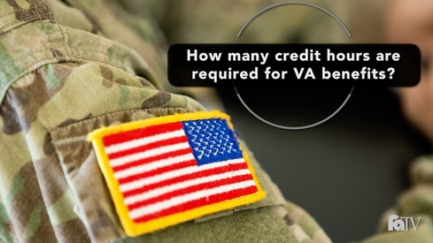 How many credit hours are required for VA benefits?