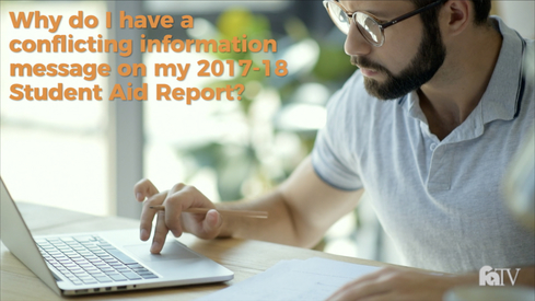 Why do I have a conflicting information message on my 2017-18 Student Aid Report?