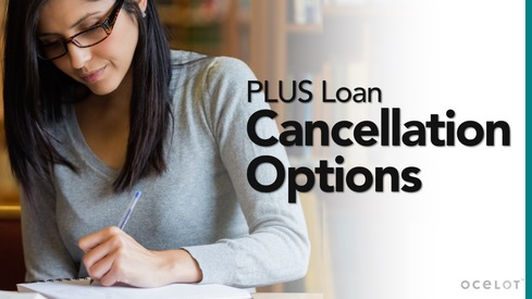 Parent PLUS Loan Cancellation Options