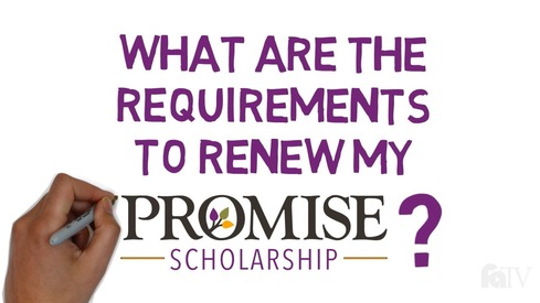 What are	the requirements to renew my PROMISE Scholarship?