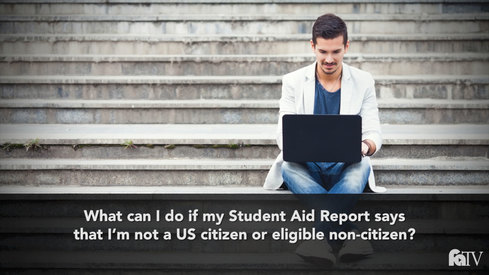 What can I do if my Student Aid Report says that I'm not a US Citizen or eligible non-citizen?