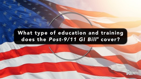 What type of education and training does the Post-9/11 GI Bill ® cover?