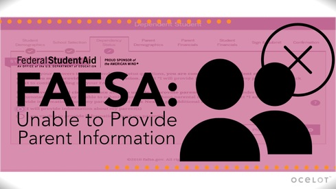 FAFSA: Unable to Provide Parent Information