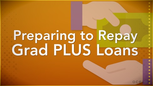Preparing to Repay Grad PLUS Loans