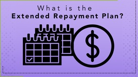 Thumbnail of What is the Extended Repayment Plan?