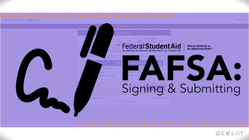 FAFSA®: Signing & Submitting