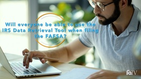Thumbnail of Will everyone be able to use the IRS Data Retrieval Tool when filing the FAFSA?