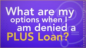 Thumbnail of What are my options when I am denied a PLUS Loan?