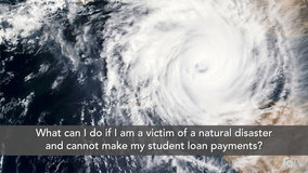 Thumbnail of What can I do if I am a victim of a natural disaster and cannot make my student loan payments?