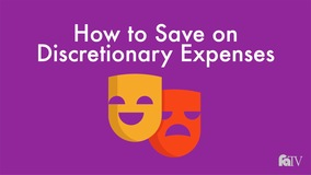 Thumbnail of How to Save on Discretionary Expenses