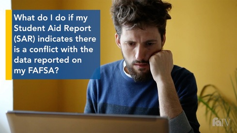 What do I do if my Student Aid Report (SAR) indicates there is a conflict with the data reported on my FAFSA?