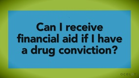 Thumbnail of Can I receive financial aid if I have a drug conviction?