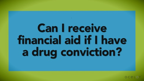Can I receive financial aid if I have a drug conviction?