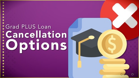 Grad PLUS Loan Cancellation Options