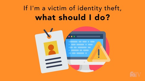 If I'm a victim of identity theft, what should I do?
