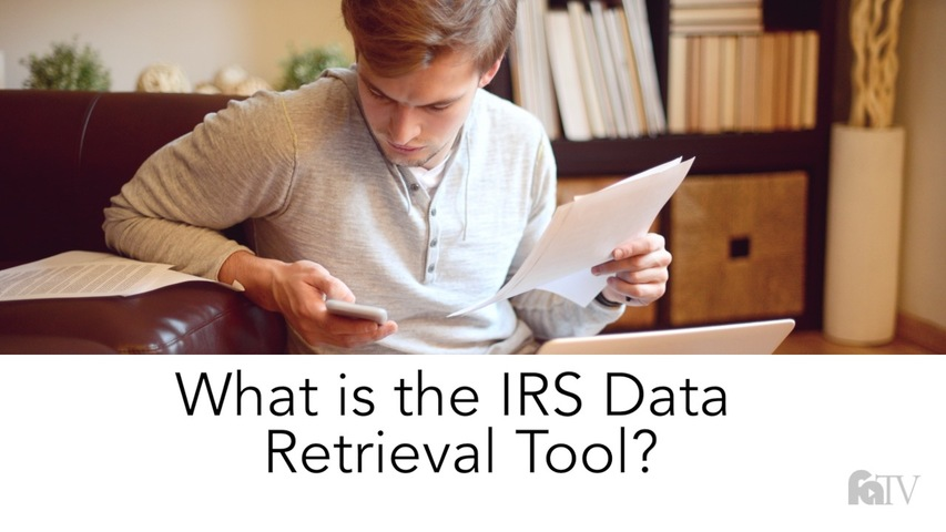 Trending Video What is the IRS Data Retrieval Tool?