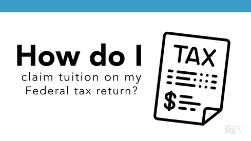 How do I claim tuition on my Federal tax return?