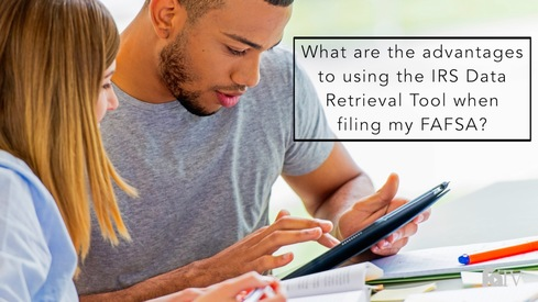 What are the advantages to using the IRS Data Retrieval Tool when filing my FAFSA?