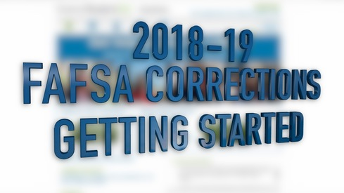 2018-19 FAFSA Corrections - Getting Started