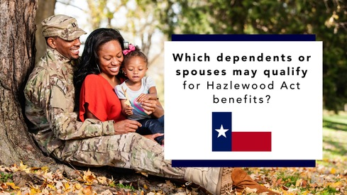 Which dependents or spouses may qualify for Hazlewood Act benefits?