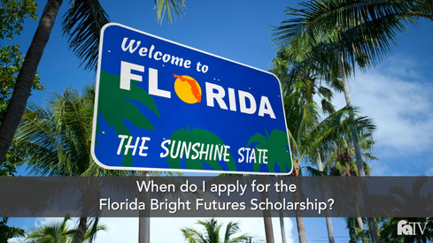 When do I apply for the Florida Bright Futures Scholarship?