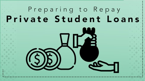 Preparing to Repay Private Student Loans