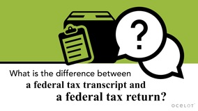 Thumbnail of What is the difference between a federal tax transcript and a federal tax return?