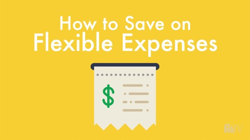 How to Save on Flexible Expenses