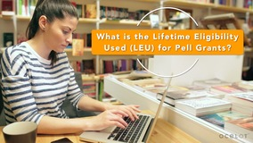 Thumbnail of What is the Lifetime Eligibility Used (LEU) for Pell Grants?