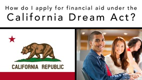 Thumbnail of How do I apply for financial aid under the California Dream Act?