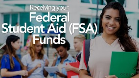 Thumbnail of Receiving your Federal Student Aid (FSA) Funds