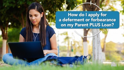 How do I apply for a deferment or forbearance on my Parent