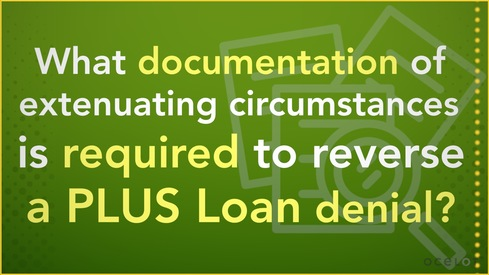 What documentation of extenuating circumstances is required to reverse a PLUS Loan denial?