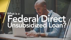 Thumbnail of What is a Federal Direct Unsubsidized Loan?